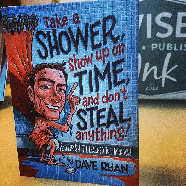 Take a Shower, Show Up on Time, and Don't Steal Anything by Dave Ryan of KDWB