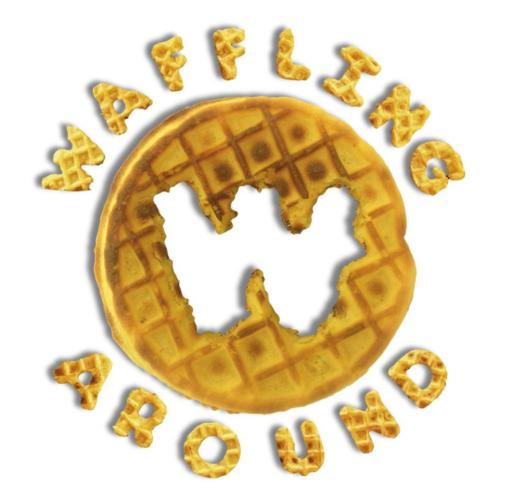 WAFFLING AROUND
