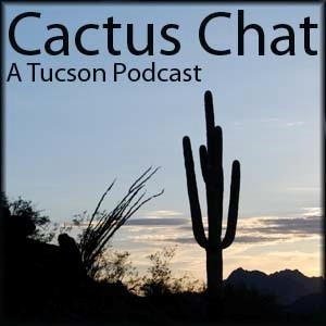Cactus Chat: A Tucson Podcast