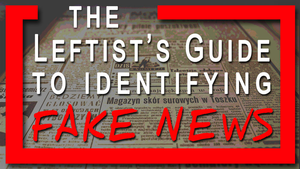 Leftists Guide to Fake News.jpg