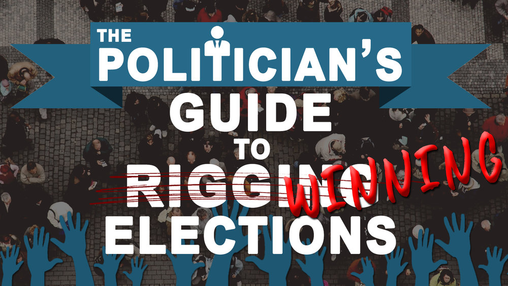 Politicians Guide to Rigging Winning Elections