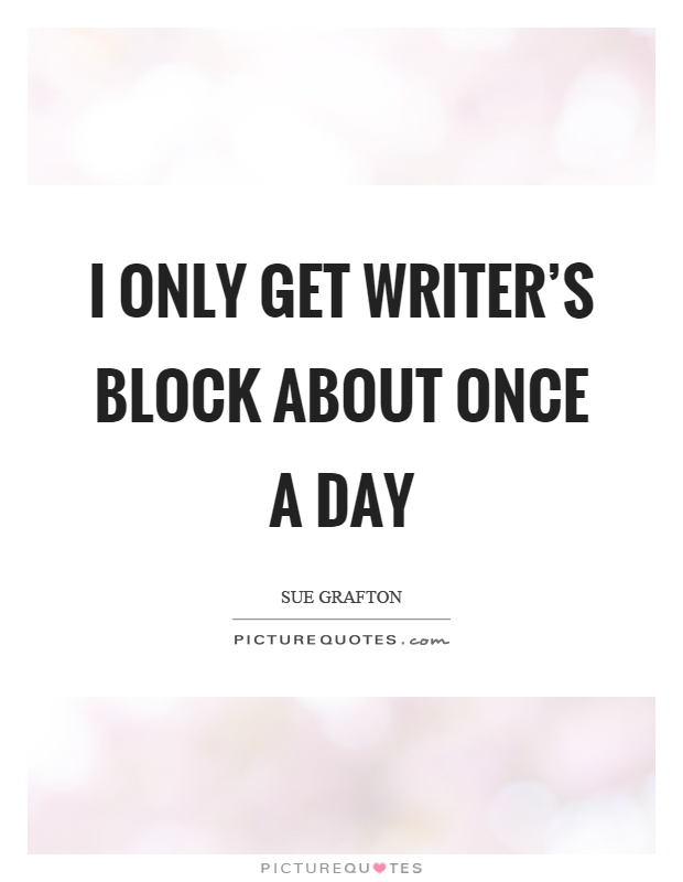 what to do when you have a writers block