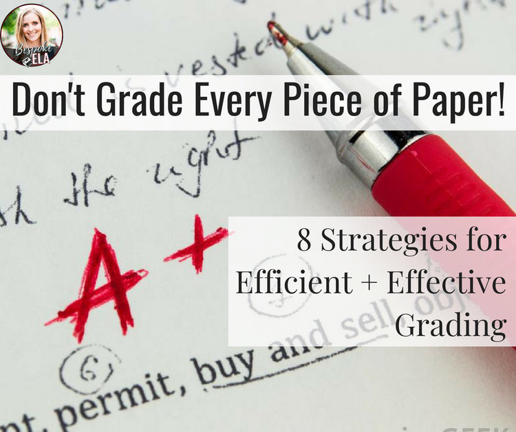 don t grade every piece of paper 8 strategies for more efficient