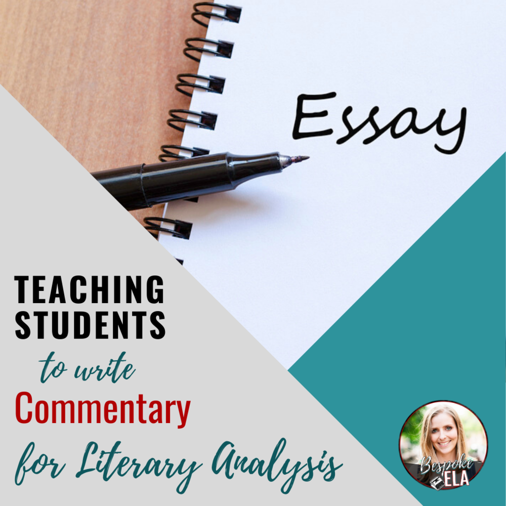 teaching students how to write commentary for the literary  teaching students how to write commentary for the literary analysis essay