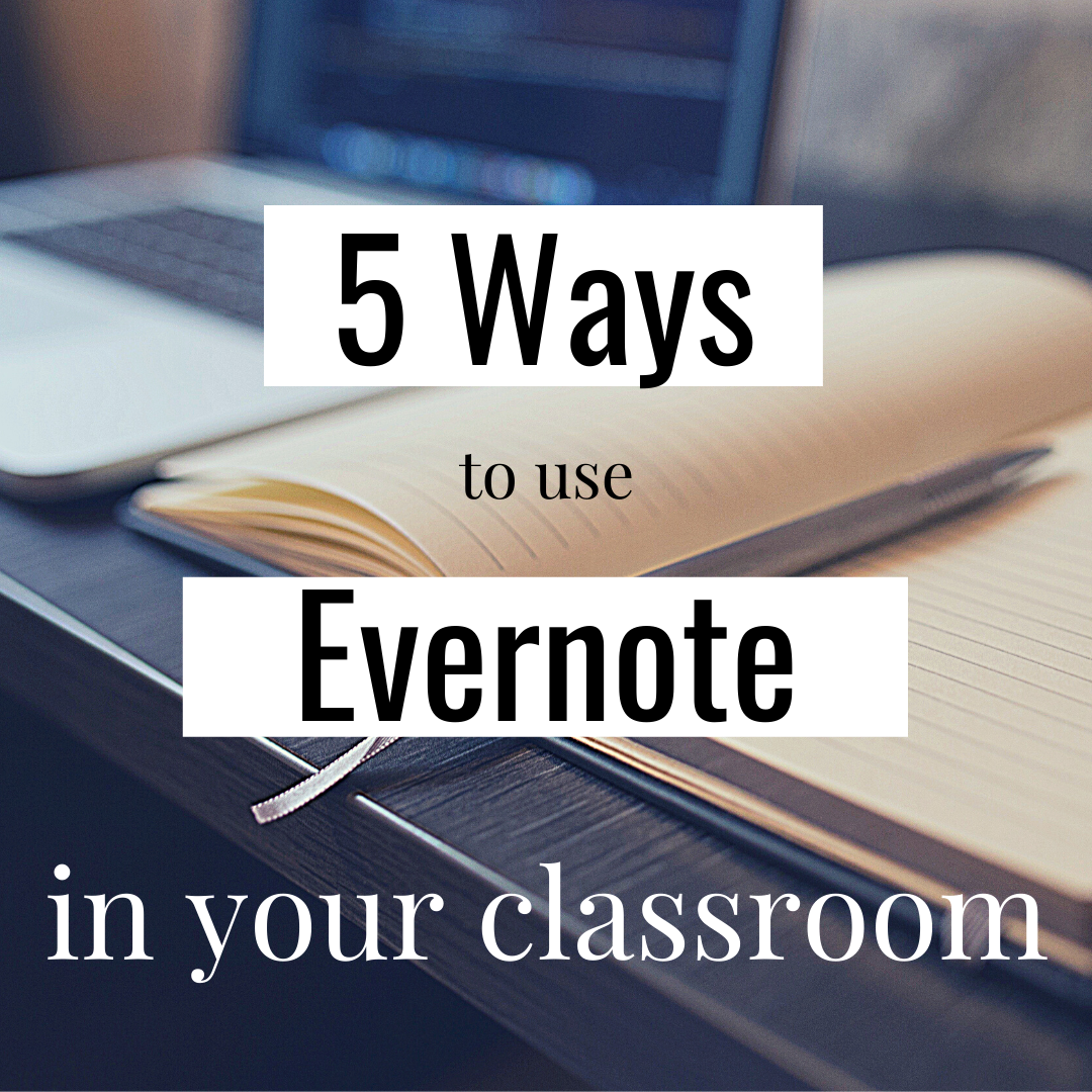 Five Ways to use Evernote in Your Classroom — Bespoke ELA