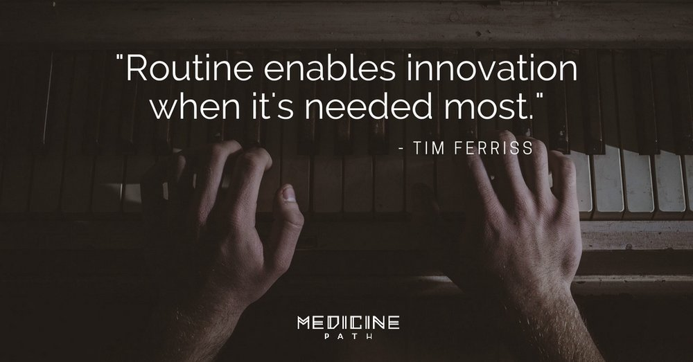 Medicine Path Tim Ferriss Routine Habit Quote Wisdom