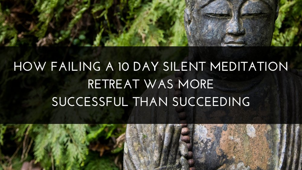 Medicine Path - how failing a 10 day silent meditation retreat was more successful than succeeding