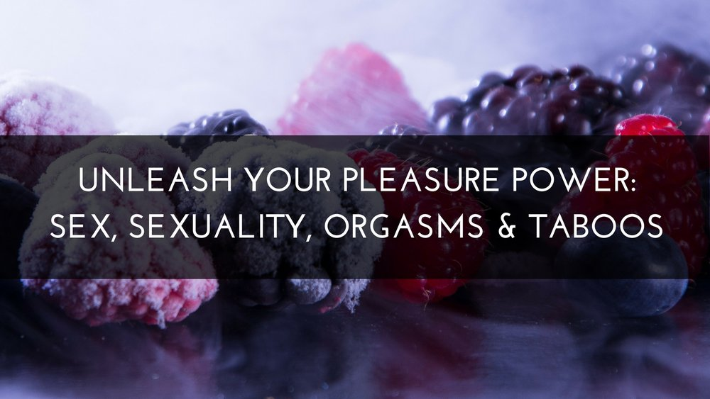 Unleash Your Pleasure Power Eyal Matsliah Medicine Path