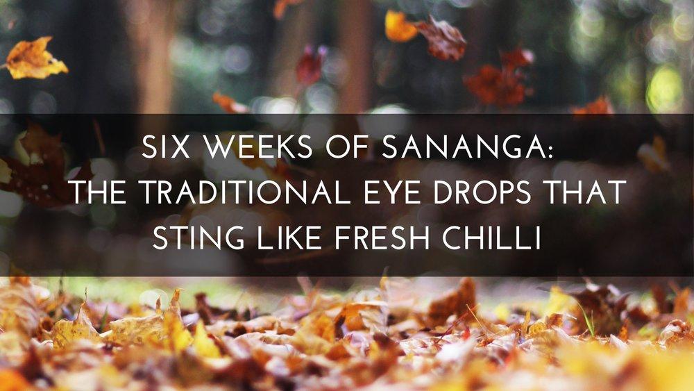 Six Weeks of Sananga: The Traditional Eye Drops That Sting Like Fresh Chilli