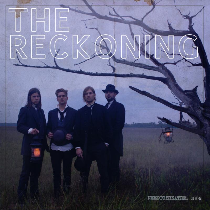 The Reckoning- Needtobreathe