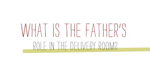 Fathersroledeliveryroom.jpg