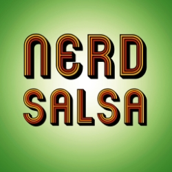 Nerd Salsa Podcast