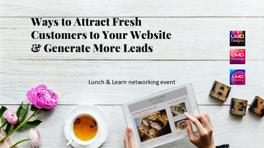 Lunch & Learn: Ways to Attract Customers to Your Website & Generate More Leads event