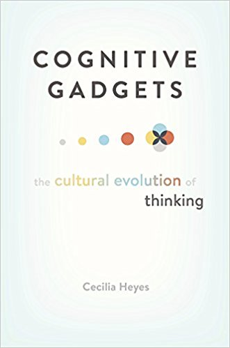 Cognitive Gadgets: The Cultural Evolution of Thinking    by Cecilia Hayes