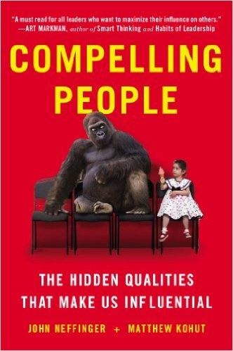 Compelling People  by   John Neffinger and Matthew Kohut