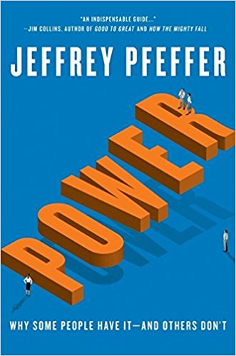 Power: Why Some People Have It -- and Others Don't    by Jeffrey Pfeffer