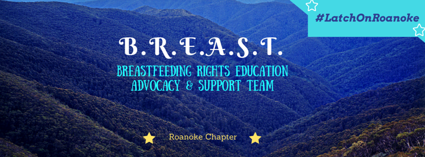breast roanoke, breastfeeding, support, advocacy, education, new moms, breastfeeding mothers