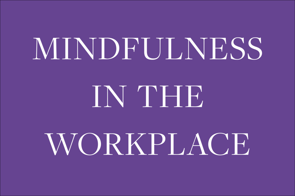 Mindfulness in the Workplace.png