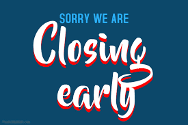 closing early.png