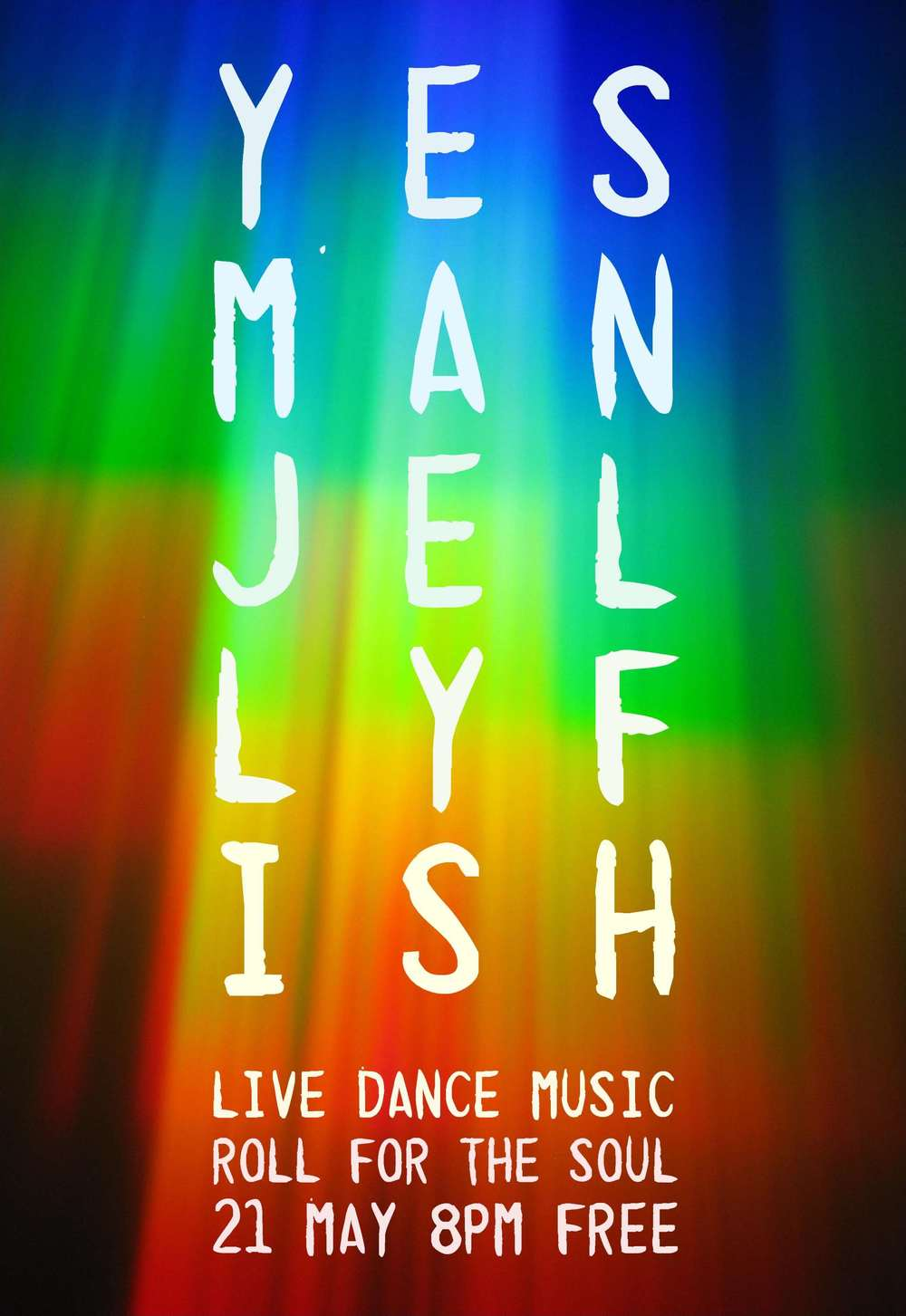 Yes Man Jellyfish Live at Roll For The Soul Official Poster