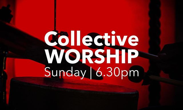 This Sunday; Collective Worship evening, 6.30pm, Origin.