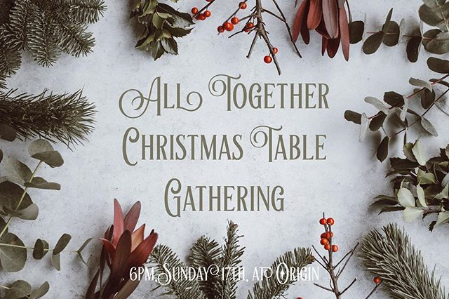 This Sunday evening is our All Together Christmas Table Gathering... an evening of enjoying a beautiful meal, hearing the Christmas story, listening to music, and much more. Everyone is welcome! Come join us at the table where we eat together as an Eucharist act of worship and celebration. • To help us prepare the meal, just message us to rsvp. It's totally free. • 6pm, Sunday 17th, @originspace • #tabling #eucharist #collective #advent #food #church #celebration #worship