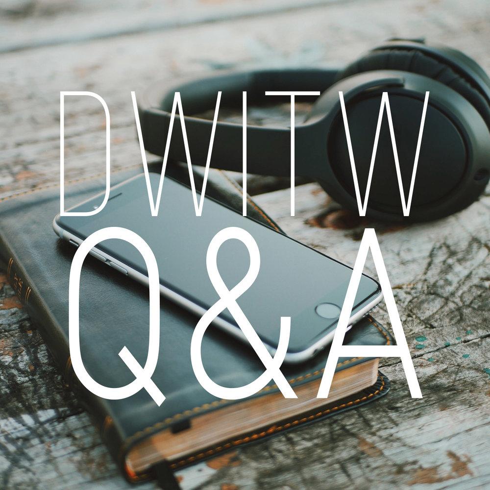 DWITW Q&A.jpg