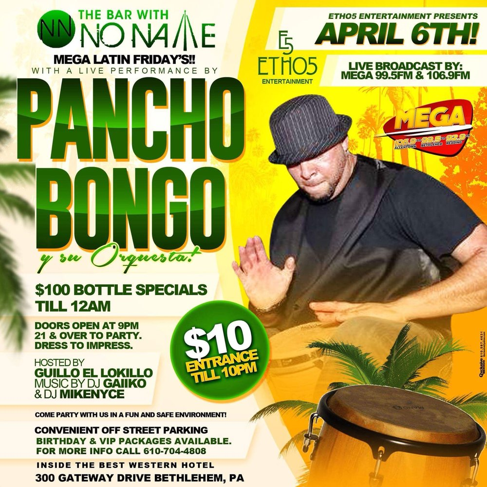 MEGA Latin Friday's presents Pancho Bongo, April 4th