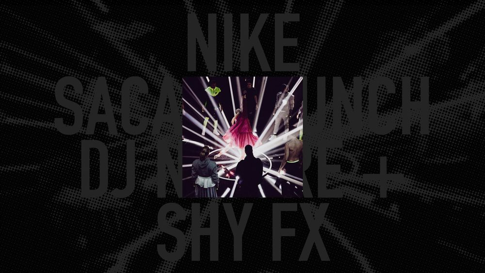 NIKE<br/>SACAII LAUNCH<br/>DJ NATURE + SHY FX