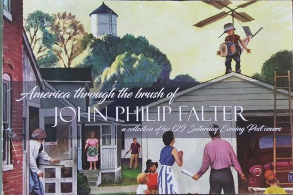 """America through the Brush of John Philip Falter: A collection of his 129 SEP covers."" A unique and beautiful 6"" X 9"" limited edition book of John's 129 Saturday Evening covers is available to Falter Fans for a $125 or more donation to the museum.  This price includes shipping and handling, and your donation is 100% tax deductible."