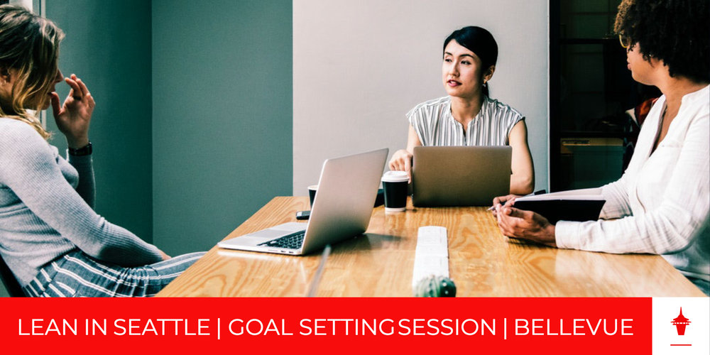 Lean In Seattle Goal Setting Bellevue EB.jpg