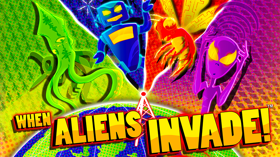 When Aliens Invade! -