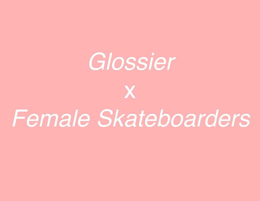 Glossier x Female Skateboarders Creative Creative Breif.jpg
