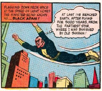 The first appearance of black adam and the ancient shazam champion.  according to his first appearance he had been banished to the farthest star and had been flying back to earth for 5000 years.