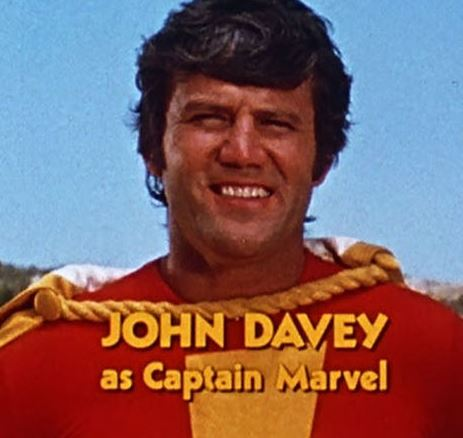 Captain Marvel was played by john davey in the saturday morning live action series.  the show ran from 1974 to 1977 and from 1975 on shared the show with isis, a female egyptian super hero.  the two occassionally teamed up as well.