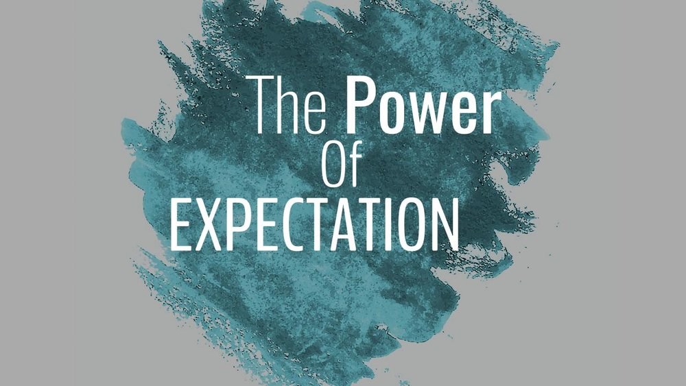the power of expectation 08.27.17.jpeg
