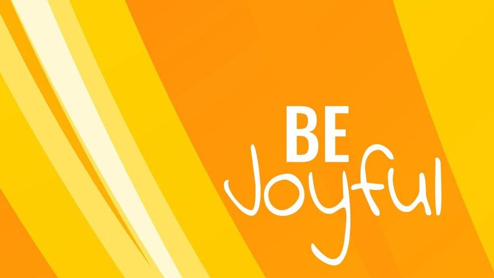 be joyful.jpg