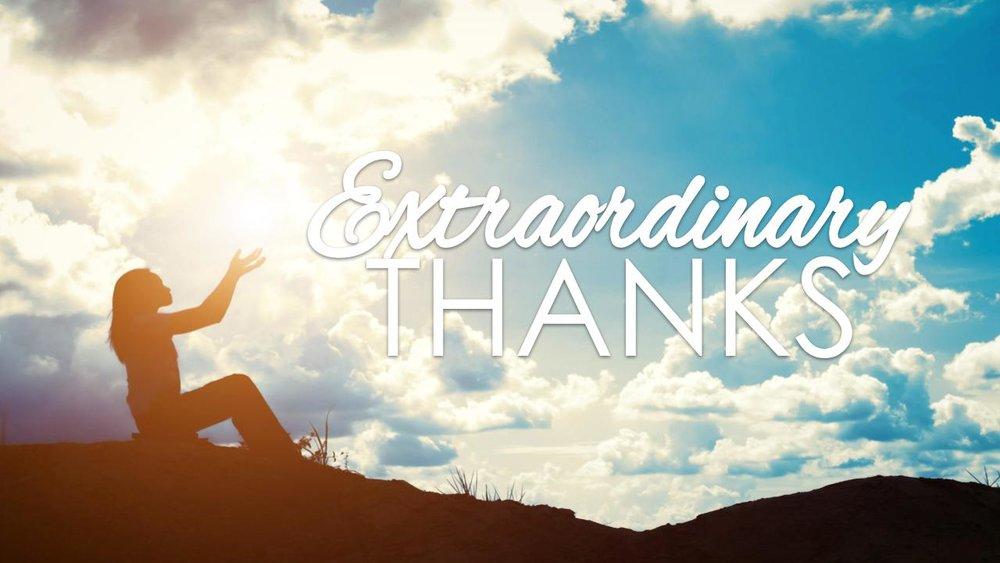 extraordinary thanks 11.26.17.jpeg