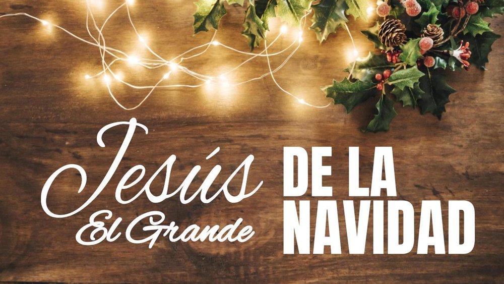 Jesús el grande de la navidad 12.17.17.jpeg