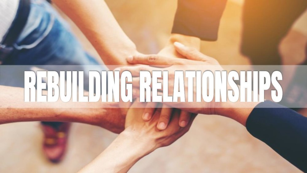 rebuilding relationships 1.7.18.jpeg