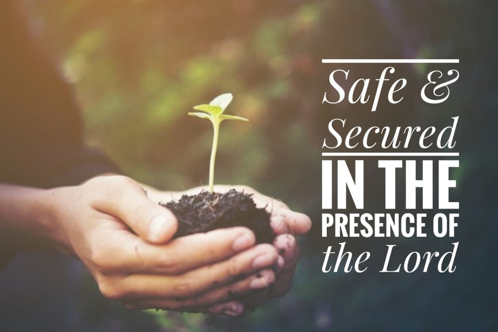 safe and secured in the presence of the Lord 02.25.18.jpeg