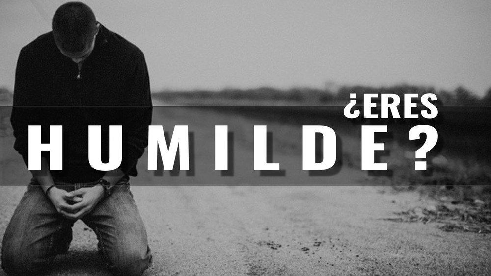 eres humilde 03.18.18.jpeg