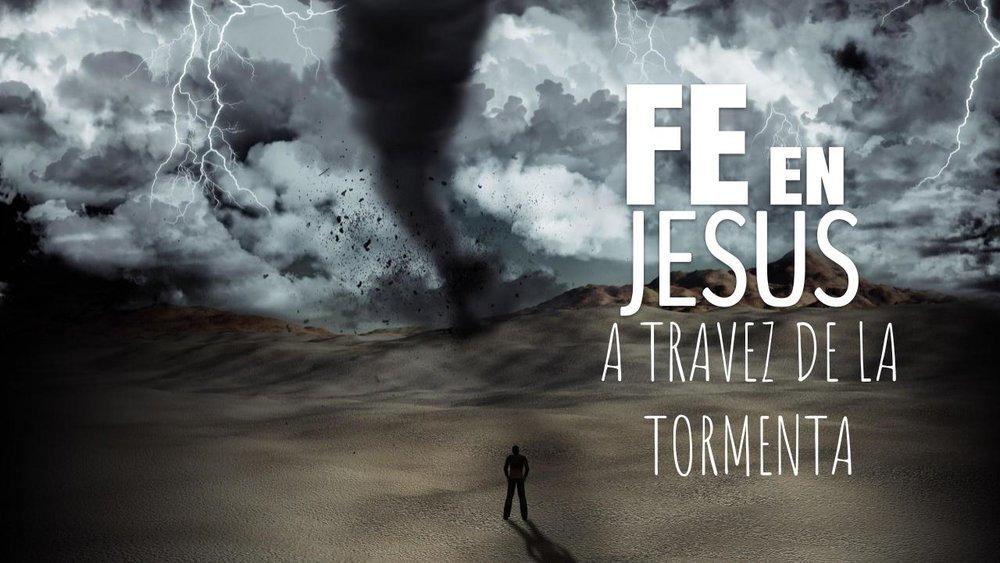 Fe en Jesus a travez de la tormenta 04.22.18.jpeg