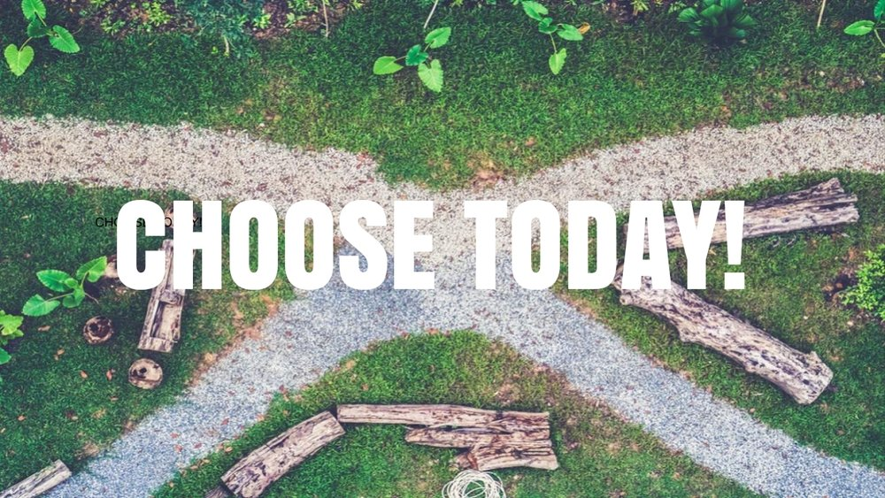 choose today 05.20.18.jpg