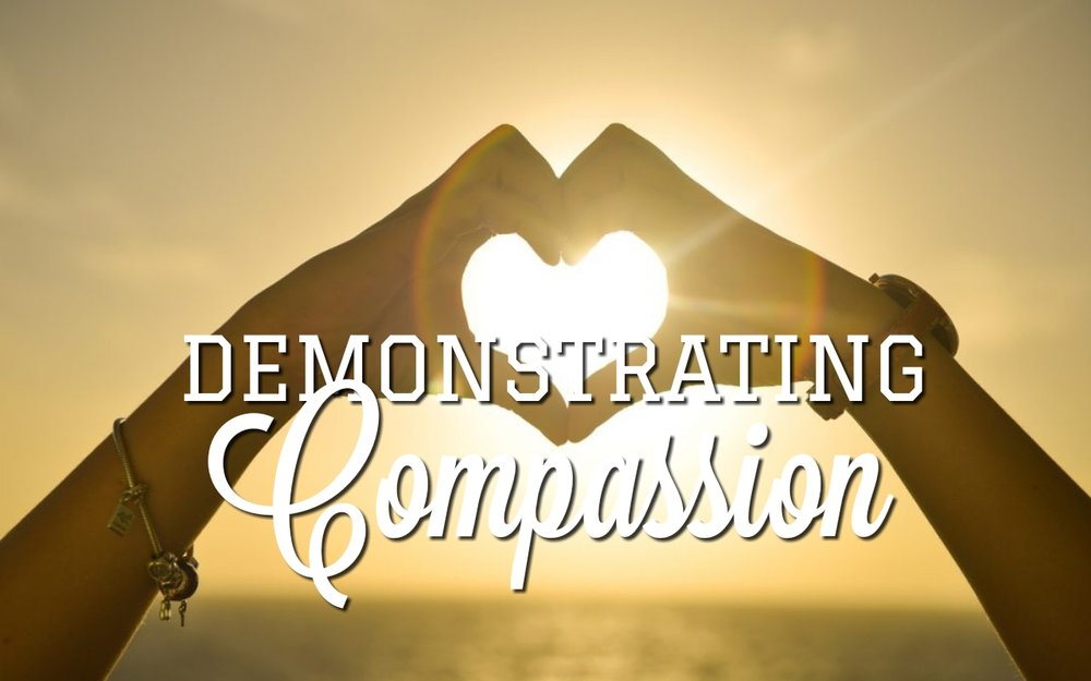 demonstrating compassion 07.15.18.jpg