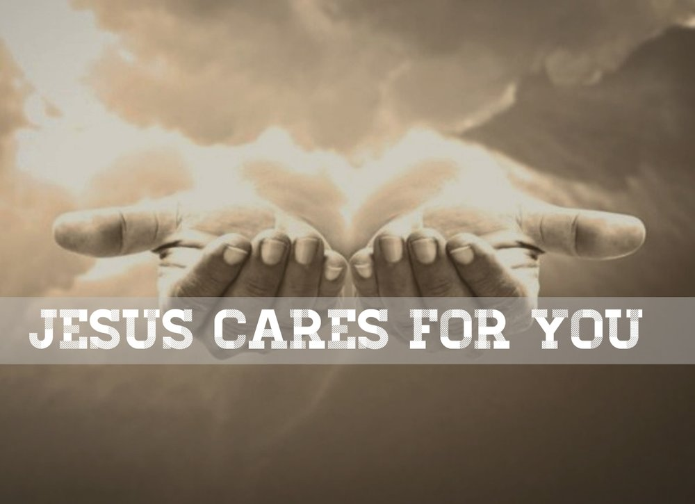 Jesus cares for you 08.19.18.jpg