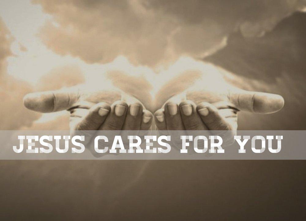 Jesus cares for you 08.19.18.jpg