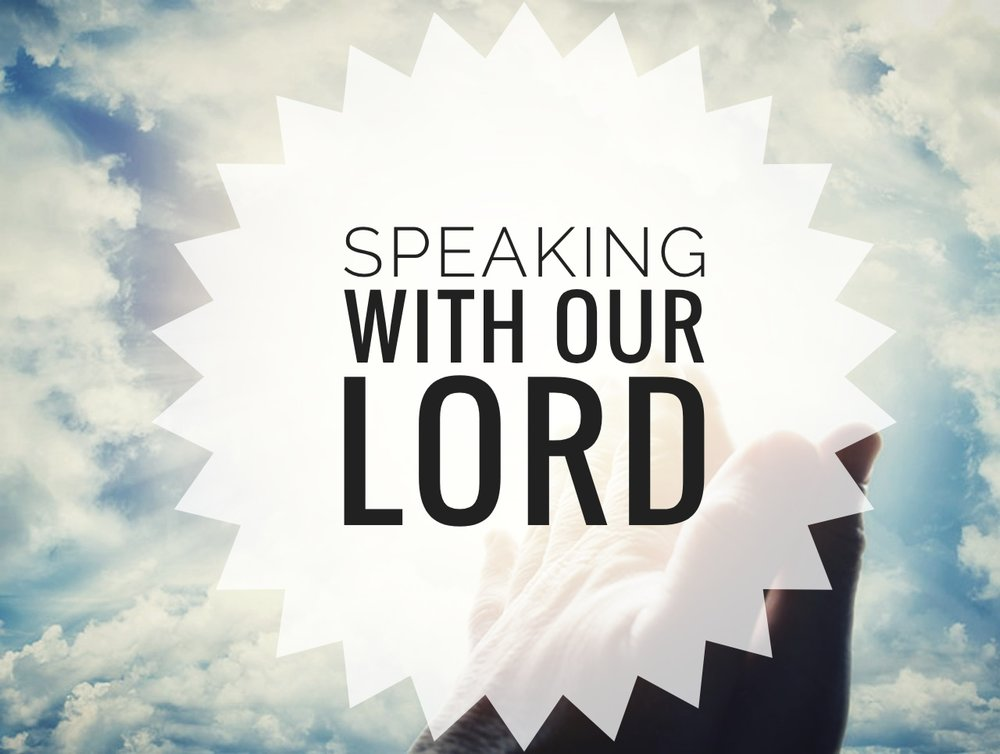 speaking with our Lord 08.26.18.jpeg