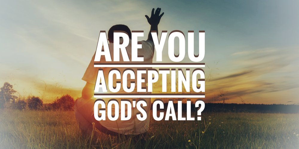 are you accepting God's call 09.09.18.jpeg