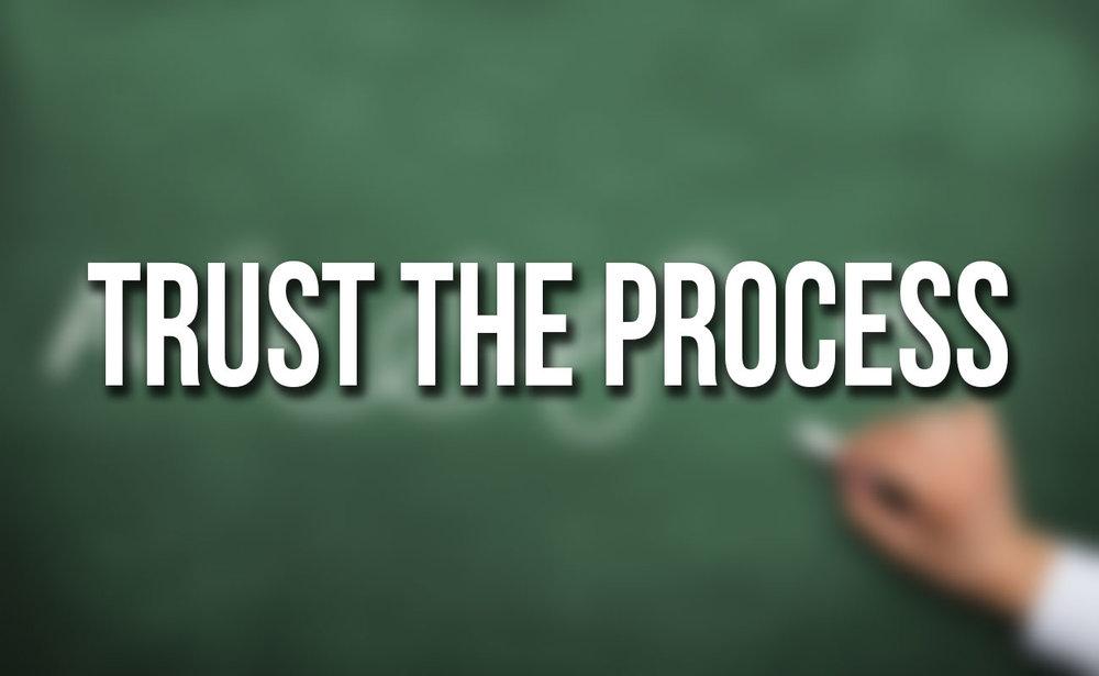 trust the process 09.23.18.jpg